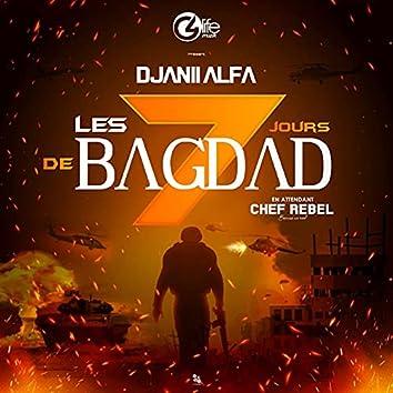 Les 7 jours de bagdad (En Attendant Chef Rebel Because We Need)