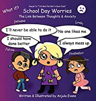 School Day Worries: The Link Between Thoughts & Anxiety (Psychosocial School)
