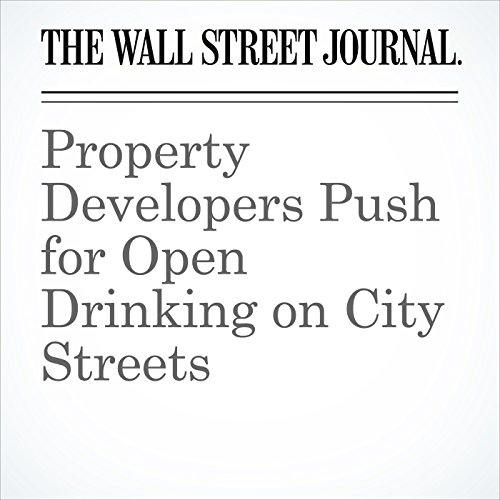 Property Developers Push for Open Drinking on City Streets copertina