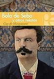 Bola De Sebo y otros Relatos (Colección Grandes Clásicos)