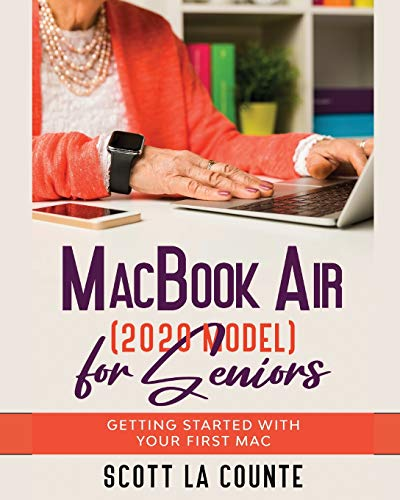 MacBook Air (2020 Model) For Seniors: Getting Started With Your First Mac