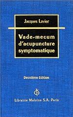 Vade-mecum d'acupuncture symptomatique de Jacques-André Lavier