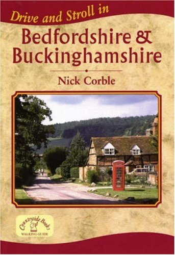 Drive and Stroll in Bedfordshire and Buckinghamshire (Drive & Stroll)
