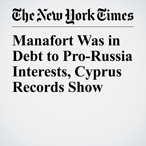 Manafort Was in Debt to Pro-Russia Interests, Cyprus Records Show copertina
