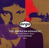 The American Romantic: Gottschalk/Beach/Helps by Alan Feinberg