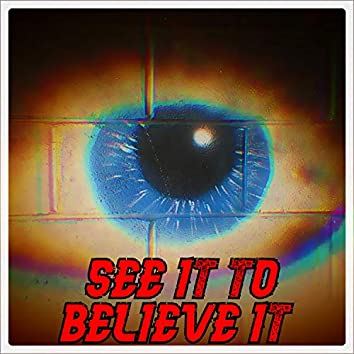 See It To Believe It Theme