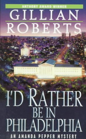 I'd Rather Be in Philadelphia (An Amanda Pepper Mystery) - Book #3 of the Amanda Pepper
