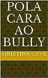 Pola cara ao bully (Galician Edition)