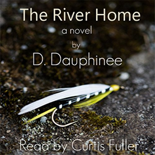 The River Home Audiobook By D. Dauphinee cover art