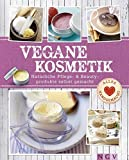 Vegane Kosmetik: Natürliche Pflege- & Beautyprodukte selbst gemacht (Alles handgemacht)