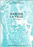 Habiter la ville, XVe-XXe siècle