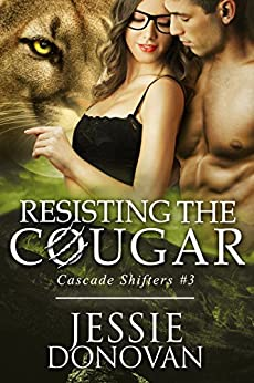 Resisting the Cougar (A BBW / Feline-shifter Paranormal Romance) (Cascade Shifters Book 3) by [Jessie Donovan, Hot Tree Editing]