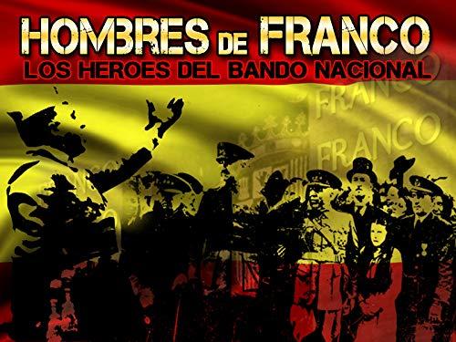 Hombres de Franco, los héroes del bando nacional