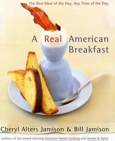 A Real American Breakfast: The Best Meal of the Day, Any Time of the Day
