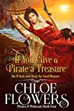 If You Give a Pirate a Treasure: A Women's Action and Adventure Romance (Pirates & Petticoats Action &...