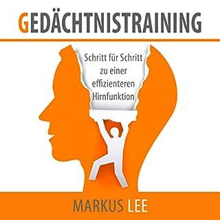Gedächtnistraining: Schritt für Schritt zu einer effizienteren Hirnfunktion                   Autor:                                                                                                                                 Markus Lee                               Sprecher:                                                                                                                                 Markus Meuter                      Spieldauer: 1 Std. und 11 Min.     31 Bewertungen     Gesamt 3,7