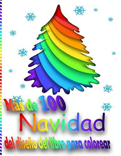 Más de 100 Navidad del diseño del libro para colorear: Libro de colorear antiestrés para adultos, Regalos de Navidad, Dibujos creativos, Misterio, Zen, Mujer, ... Árboles de Navidad