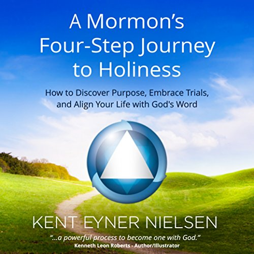 A Mormon's Four-Step Journey to Holiness audiobook cover art