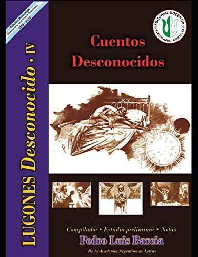 Cuentos desconocidos: Serie Lugones Desconocido IV