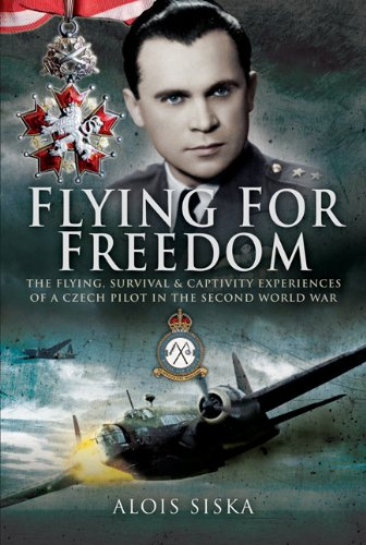 Flying for Freedom: the Flying, Survival and Captivity Experiences of a Czech Pilot in the Second World War
