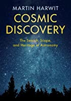 Cosmic Discovery: The Search, Scope, and Heritage of Astronomy
