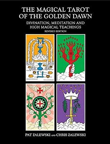 The Magical Tarot of the Golden Dawn: Divination, Meditation and High Magical Teachings