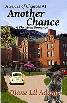 Another Chance: A Christian Romance (A Series of Chances Book 1) by [Diane Lil Adams]
