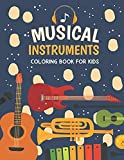 Musical Instruments Coloring Book for Kids: Music Lovers Kids Musical Instruments Coloring Books of...