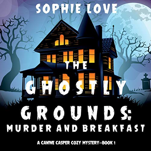 The Ghostly Grounds: Murder and Breakfast cover art