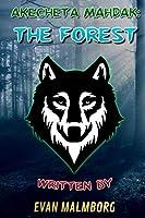 Akecheta Mahdak: The Forest