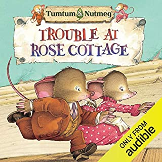 Tumtum and Nutmeg: Trouble at Rose Cottage audiobook cover art
