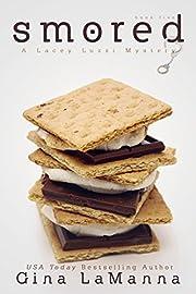 Lacey Luzzi: S'mored: A humorous, cozy mystery! (Lacey Luzzi Mafia Mysteries Book 5)