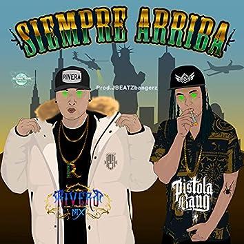 Siempre Arriba (feat. Pistola Bang)
