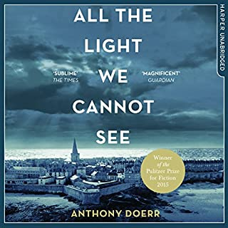 All the Light We Cannot See                   By:                                                                                                                                 Anthony Doerr                               Narrated by:                                                                                                                                 Julie Teal                      Length: 17 hrs     1,722 ratings     Overall 4.5