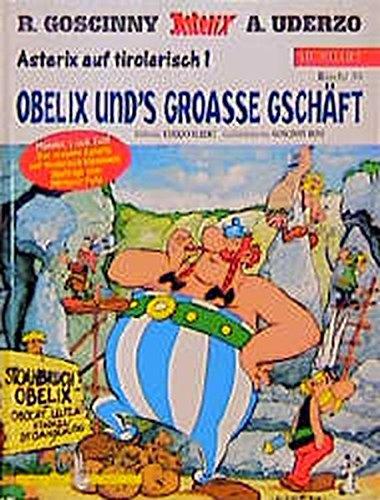 Asterix Mundart 30 Tirolerisch I: Obelix und's groasse Geschäft: Asterix auf tirolarisch 1: BD 30