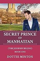 Secret Prince of Manhattan: The Journey Begins - Book I
