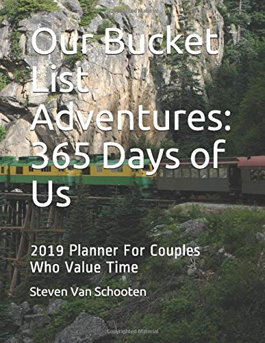 Our Bucket List Adventures: 365 Days of Us: 2019 Planner For Couples Who Value Time [Lingua Inglese]
