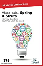 Hibernate, Spring & Struts Interview Questions You'll Most Likely Be Asked (Job Interview Questions Series)