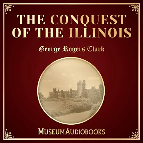 The Conquest of the Illinois audiobook cover art