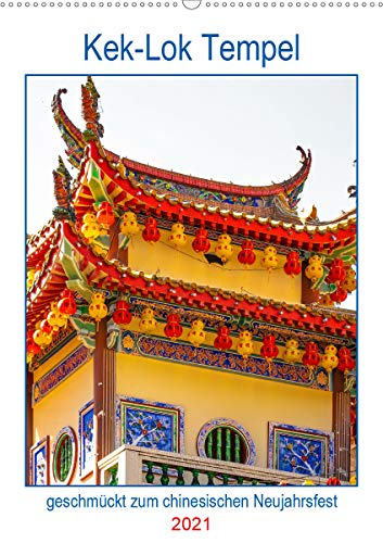 Kek-Lok Tempel geschmückt zum chinesischen Neujahrsfest (Wandkalender 2021 DIN A2 hoch)