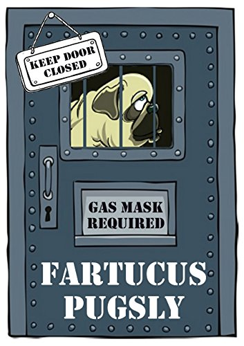 Fartucus Pugsly: The Sad and Smelly Saga of a Pungent Pug