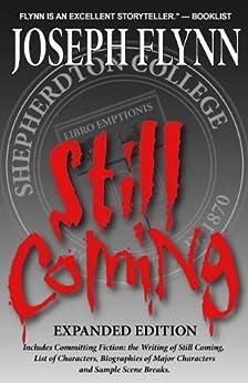 Still Coming Expanded Edition by [Joseph Flynn]