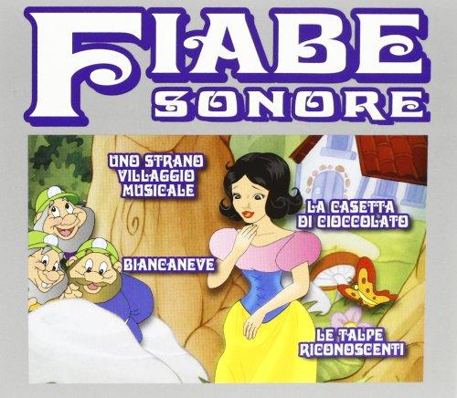Fiabe Sonore (Biancaneve,Uno Strano Villaggio Musicale,La Casetta Di Cioccolato)