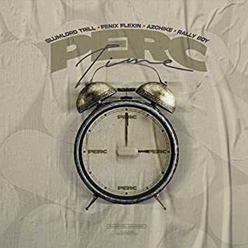 Perc Time (feat. Fenix Flexin', AzChike & Rallyboy)