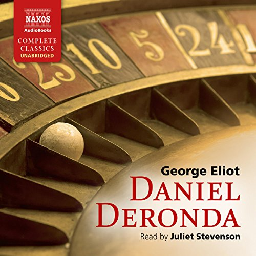 Daniel Deronda                   By:                                                                                                                                 George Eliot                               Narrated by:                                                                                                                                 Juliet Stevenson                      Length: 36 hrs and 4 mins     127 ratings     Overall 4.6