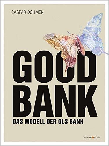 Good Bank: Das Modell der GLS Bank