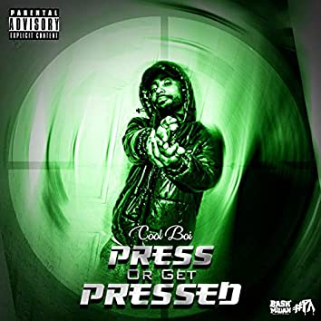 Press Or Get Pressed