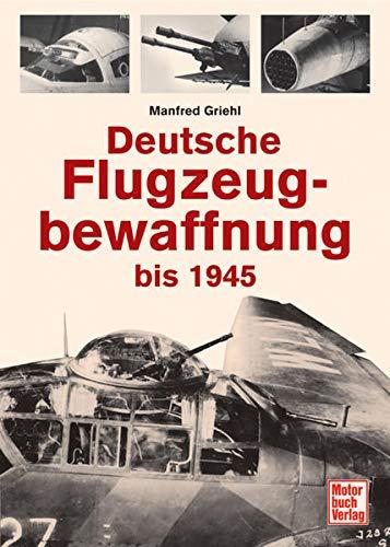 Deutsche Flugzeugbewaffnung bis 1945