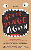 Never Binge Again(tm): How Thousands of People Have Stopped Overeating and Binge Eating - and Stuck to the Diet of Their...