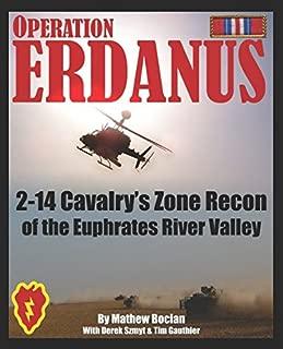 Operation Erdanus!: 2-14 Cavalry's Zone Recon of the Euphrates River Valley